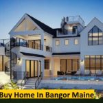Bangor Maine The Perfect Place To Buy A Home